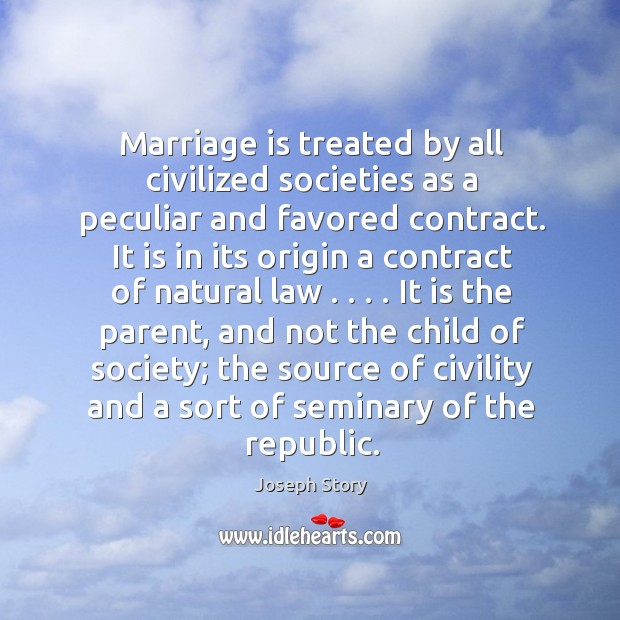 Image, Marriage is treated by all civilized societies as a peculiar and favored