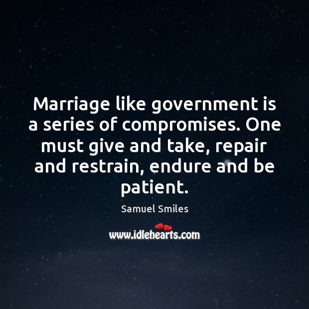 Marriage like government is a series of compromises. One must give and Image