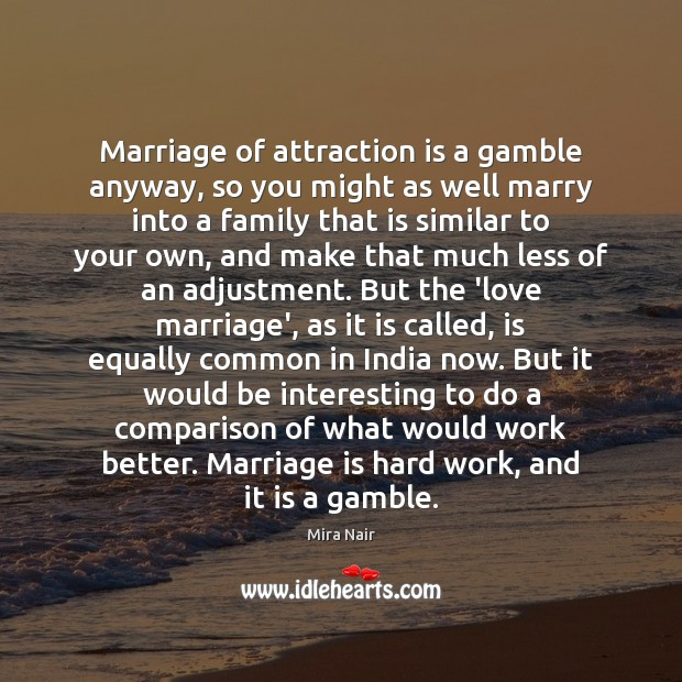 Image, Marriage of attraction is a gamble anyway, so you might as well