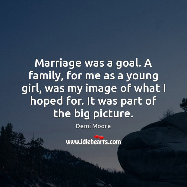 Marriage was a goal. A family, for me as a young girl, Image