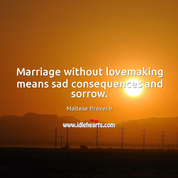Image, Marriage without lovemaking means sad consequences and sorrow.