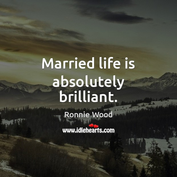 Married life is absolutely brilliant. Image