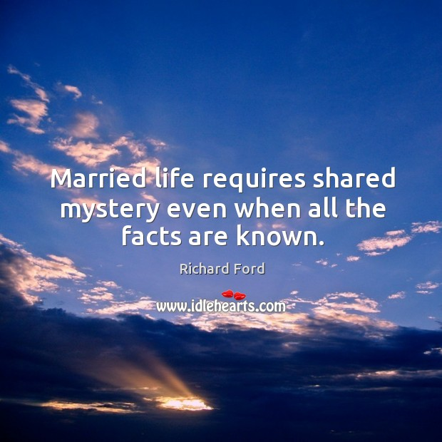Married life requires shared mystery even when all the facts are known. Image