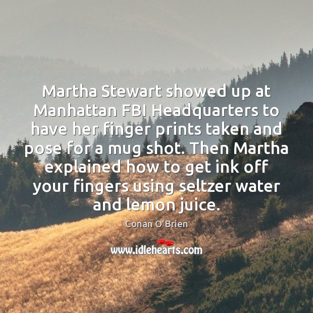 Martha Stewart showed up at Manhattan FBI Headquarters to have her finger Image