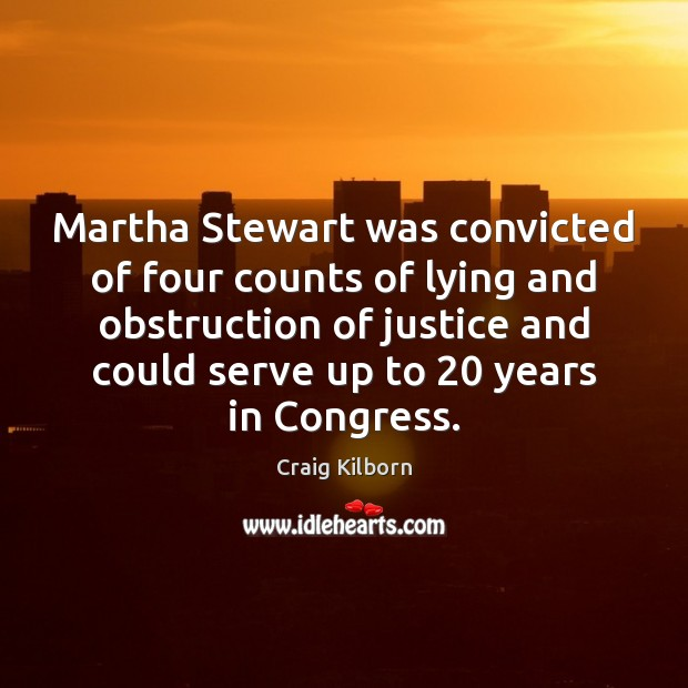 Martha Stewart was convicted of four counts of lying and obstruction of Image