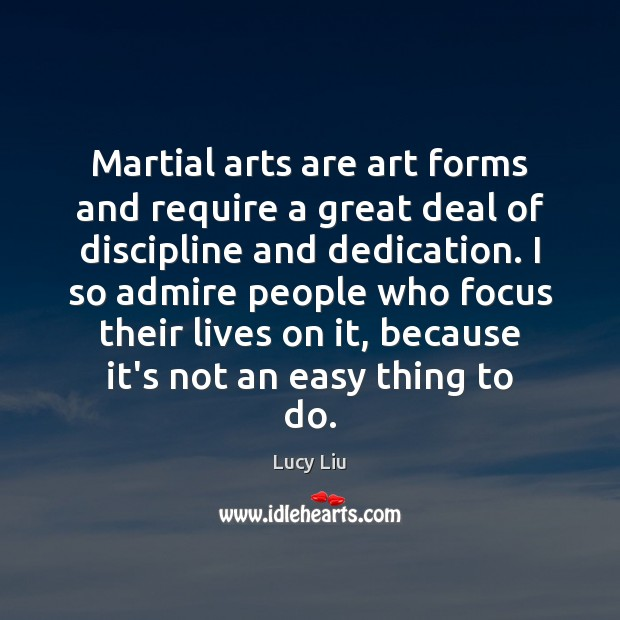 Image, Martial arts are art forms and require a great deal of discipline