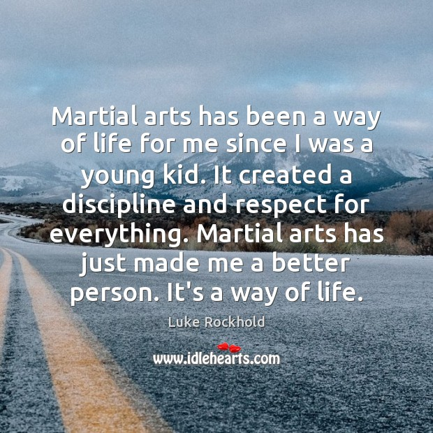 Image, Martial arts has been a way of life for me since I