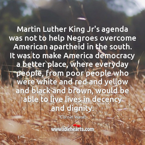 Image, Martin Luther King Jr's agenda was not to help Negroes overcome American