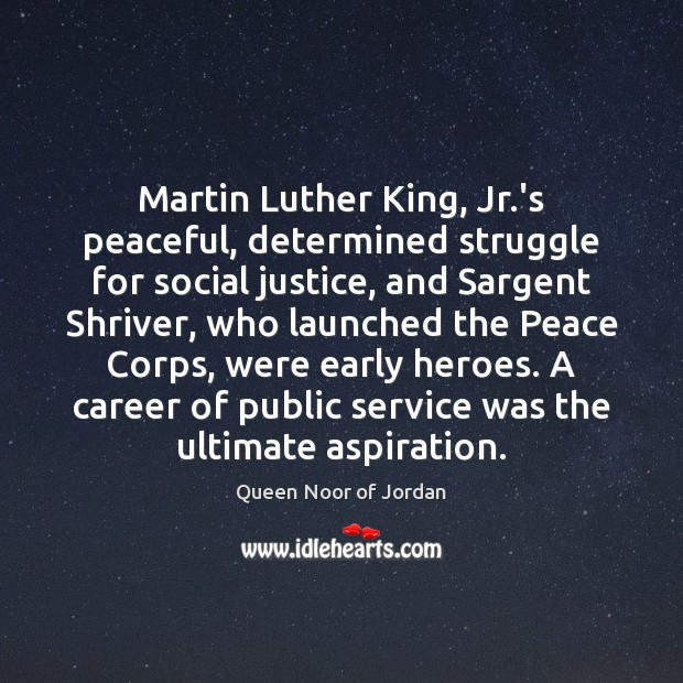 Image, Martin Luther King, Jr.'s peaceful, determined struggle for social justice, and