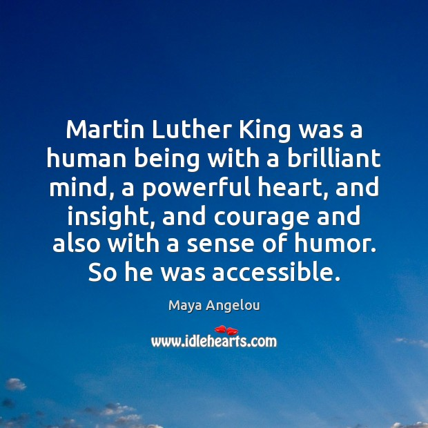 Image, Martin Luther King was a human being with a brilliant mind, a