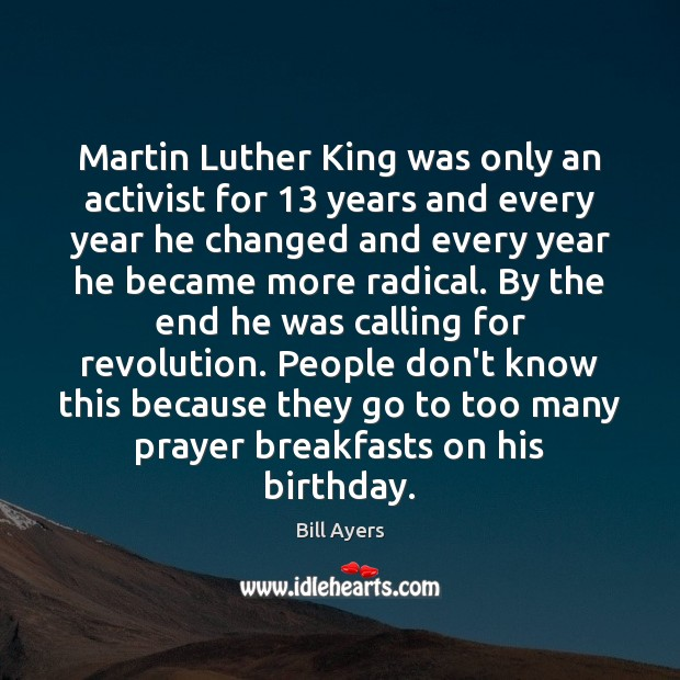 Image, Martin Luther King was only an activist for 13 years and every year