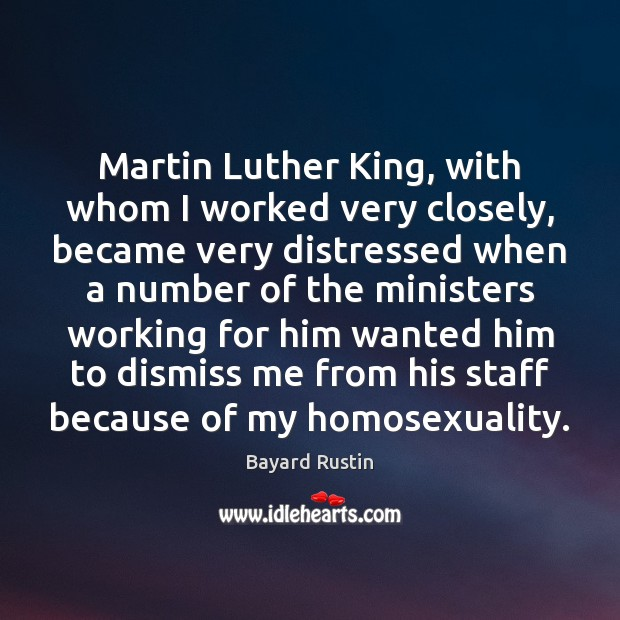 Image, Martin Luther King, with whom I worked very closely, became very distressed
