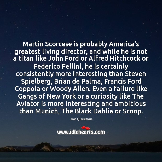 Image, Martin Scorcese is probably America's greatest living director, and while he is