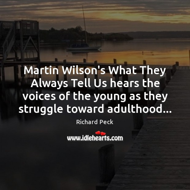 Martin Wilson's What They Always Tell Us hears the voices of the Image