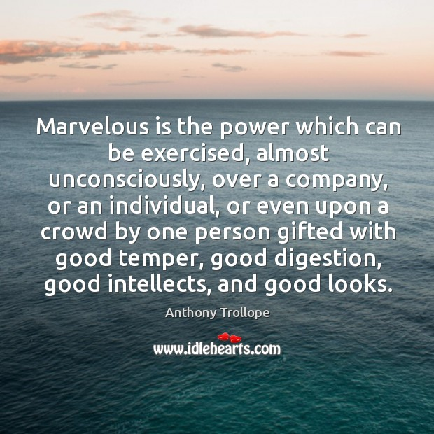 Marvelous is the power which can be exercised, almost unconsciously, over a company Image