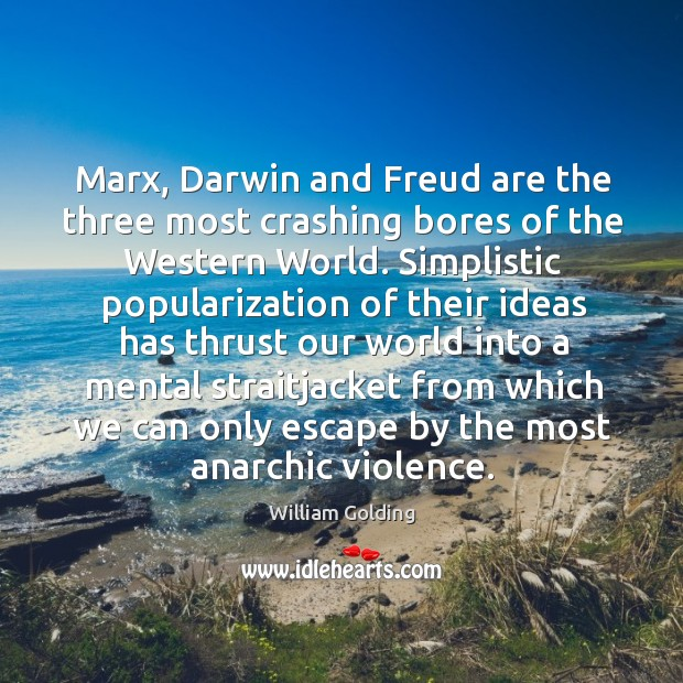 "freud darwin marx how are they ""freud said we're products of our parents marx said we're products of our culture darwin said we're products of our biology replace ""products"" with ""victims"" he has said many things tonight that resonated with me."