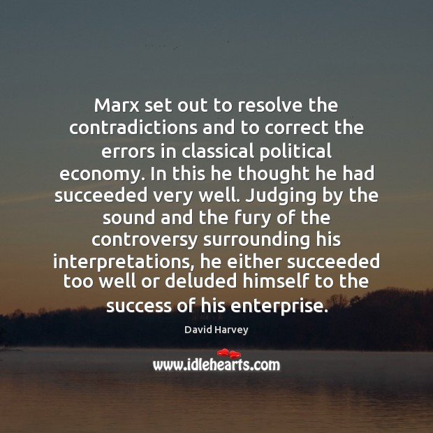 Image, Marx set out to resolve the contradictions and to correct the errors