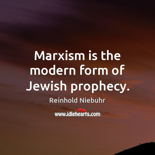 Image, Marxism is the modern form of Jewish prophecy.