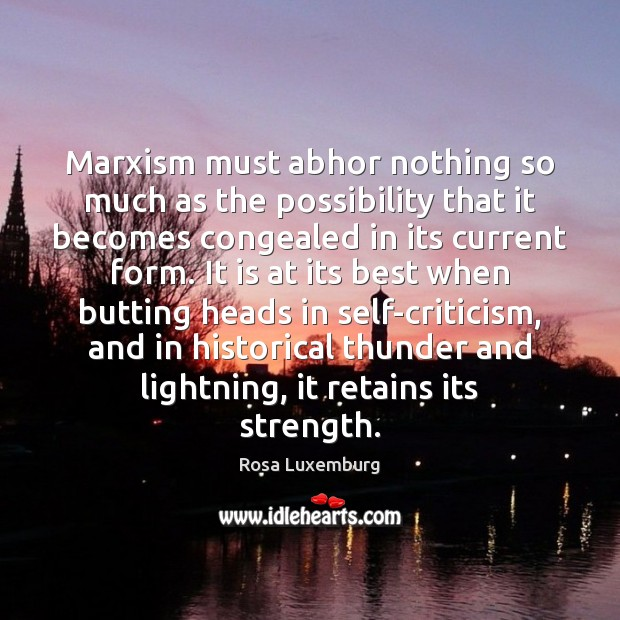 Image, Marxism must abhor nothing so much as the possibility that it becomes