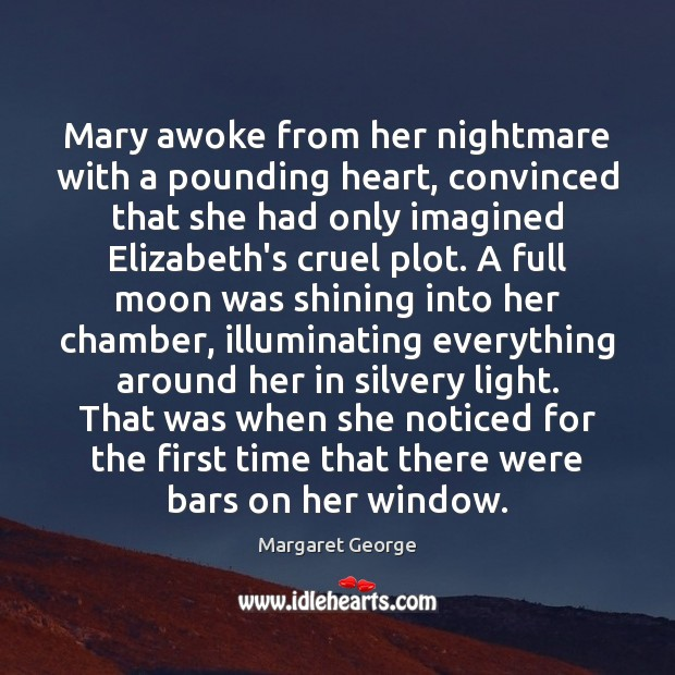 Mary awoke from her nightmare with a pounding heart, convinced that she Image
