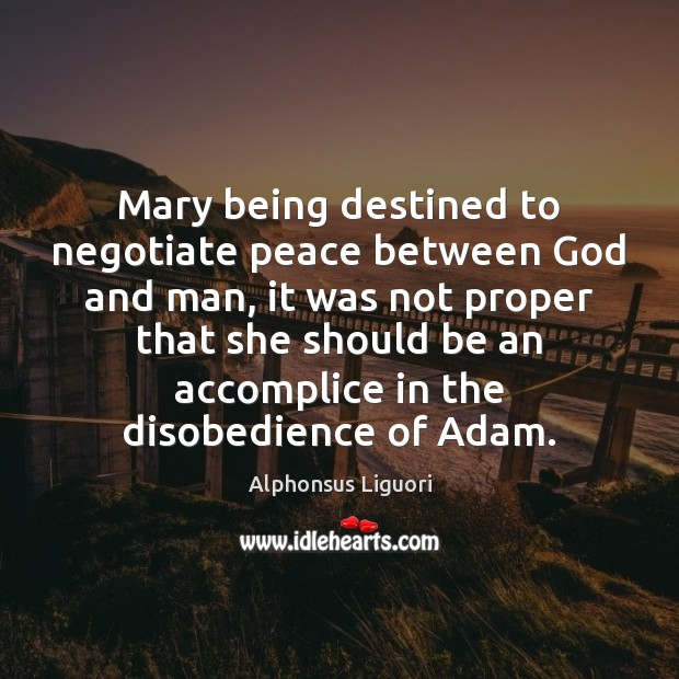 Image, Mary being destined to negotiate peace between God and man, it was