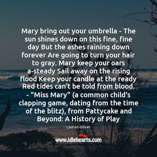 Mary bring out your umbrella – The sun shines down on this Lauren Oliver Picture Quote