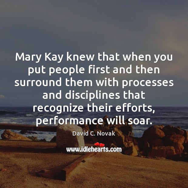 Mary Kay knew that when you put people first and then surround Image