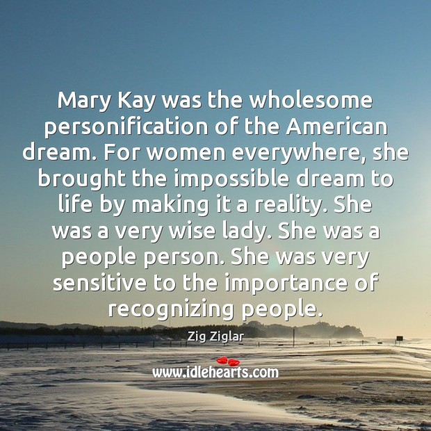Mary Kay was the wholesome personification of the American dream. For women Zig Ziglar Picture Quote