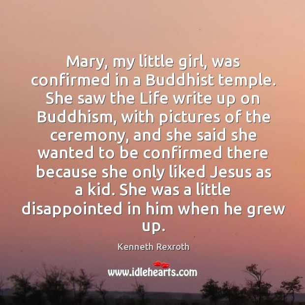 Image, Mary, my little girl, was confirmed in a buddhist temple. She saw the life write