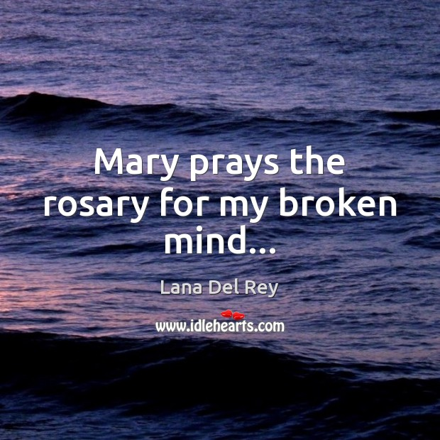Mary prays the rosary for my broken mind… Image