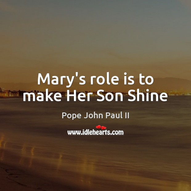 Image, Mary's role is to make Her Son Shine