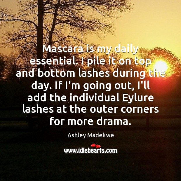 Image, Mascara is my daily essential. I pile it on top and bottom
