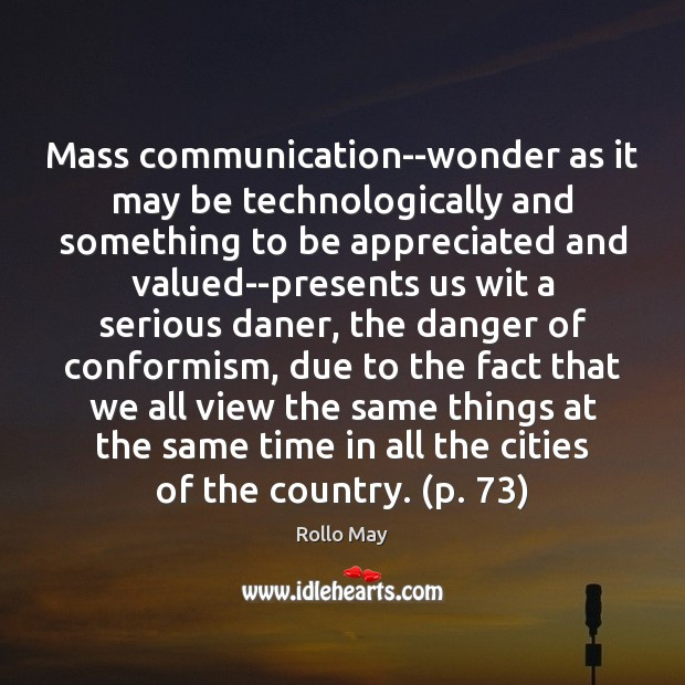 Image, Mass communication–wonder as it may be technologically and something to be appreciated