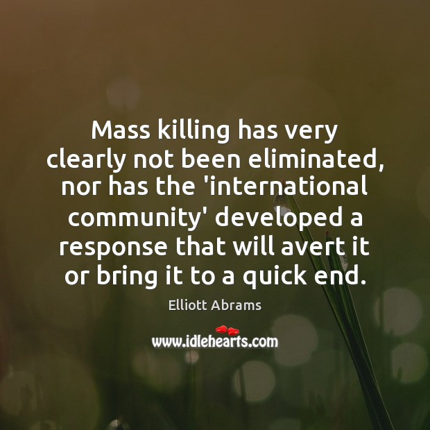 Mass killing has very clearly not been eliminated, nor has the 'international Image