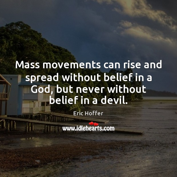 Image, Mass movements can rise and spread without belief in a God, but