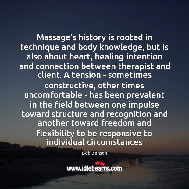 Image, Massage's history is rooted in technique and body knowledge, but is also
