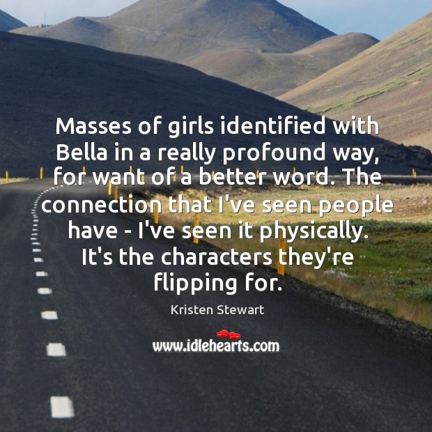 Masses of girls identified with Bella in a really profound way, for Image