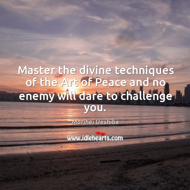 Image, Master the divine techniques of the Art of Peace and no enemy will dare to challenge you.