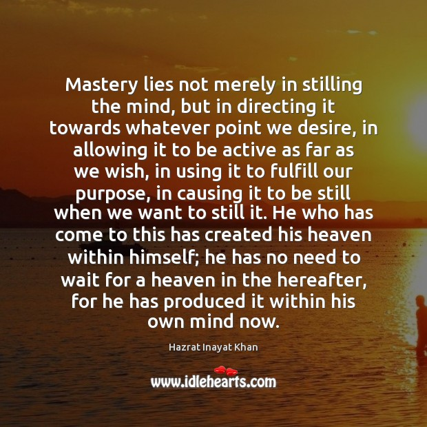 Mastery lies not merely in stilling the mind, but in directing it Image