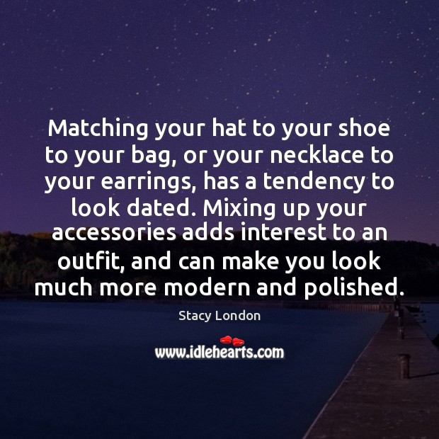 Image, Matching your hat to your shoe to your bag, or your necklace