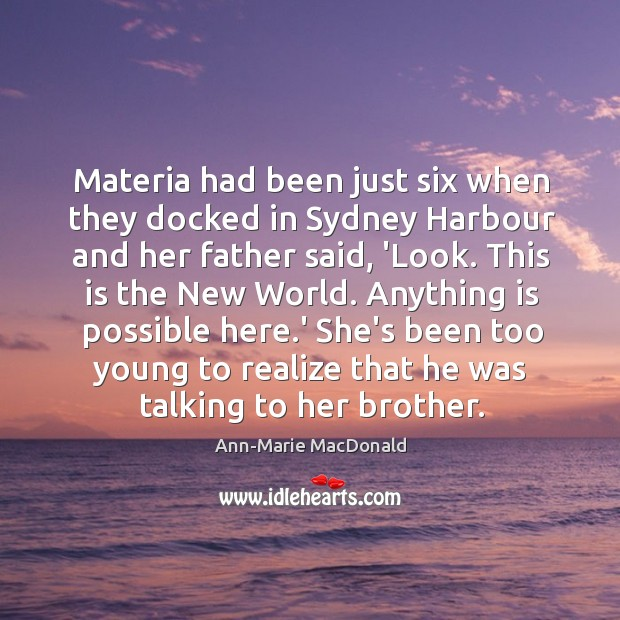 Image, Materia had been just six when they docked in Sydney Harbour and