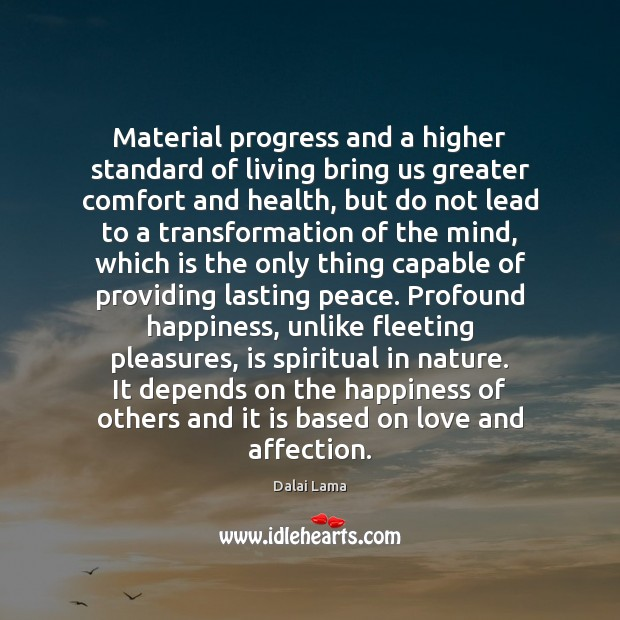 Material progress and a higher standard of living bring us greater comfort Image