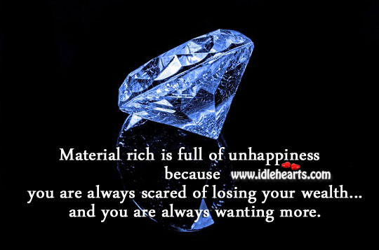 Image, Material rich is full of unhappiness.