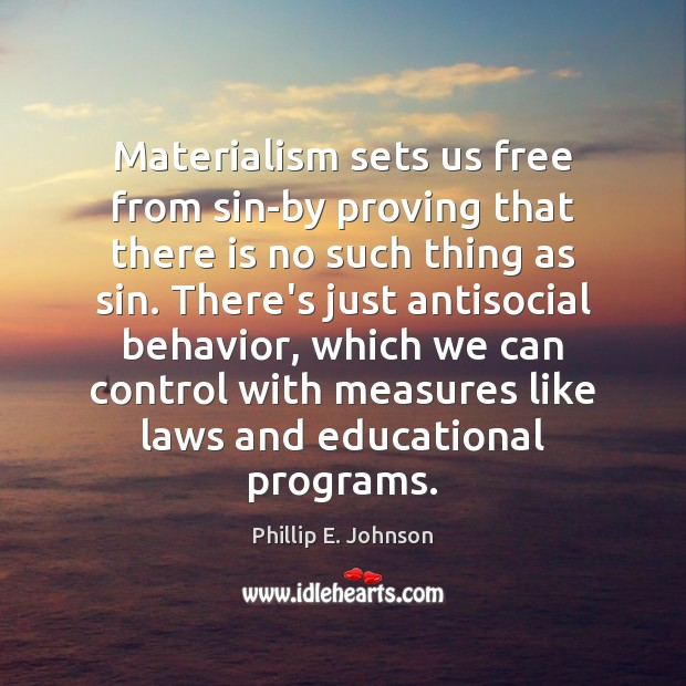 Image, Materialism sets us free from sin-by proving that there is no such