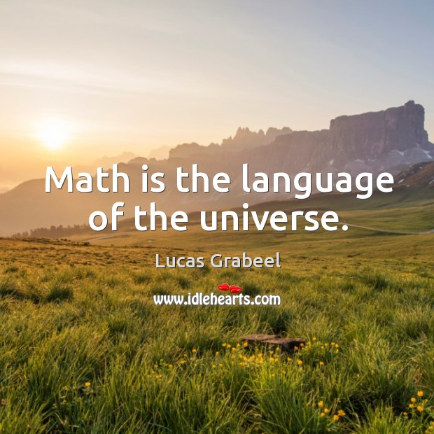 Math is the language of the universe. Image