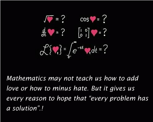 Mathematics May Not Teach Us How To Add Love…, Hate, Hope, Life, Love, Mathematics, May, Problem, Reason, Teach