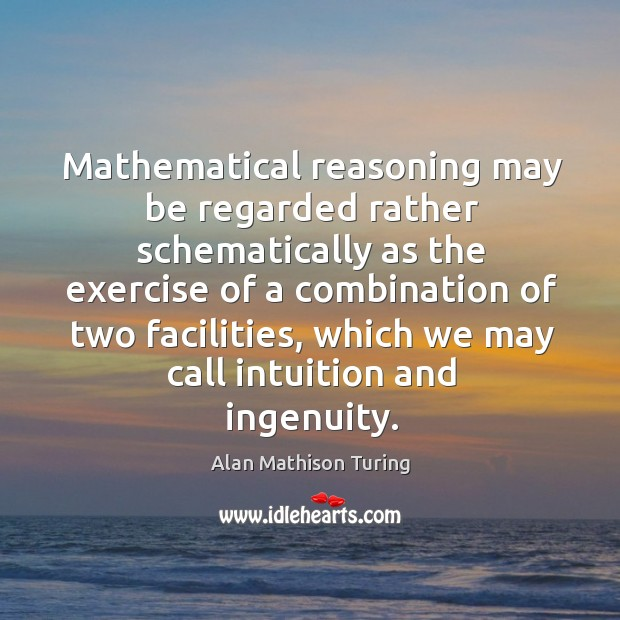 Image, Mathematical reasoning may be regarded rather schematically as the exercise of a combination