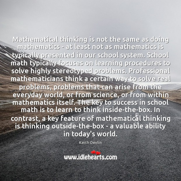Mathematical thinking is not the same as doing mathematics – at least School Quotes Image