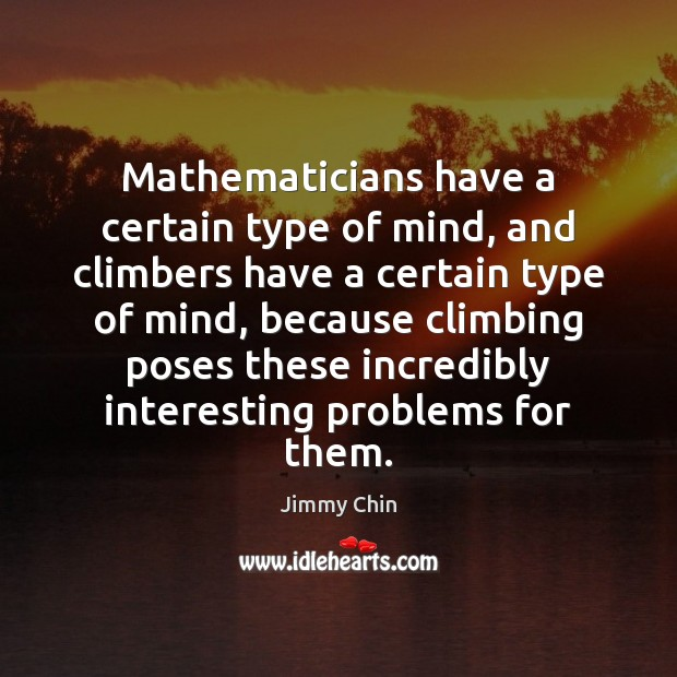 Mathematicians have a certain type of mind, and climbers have a certain Image