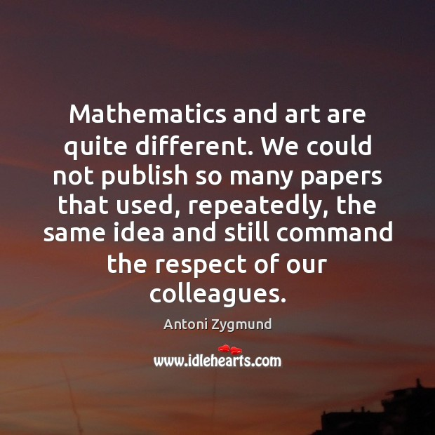 Image, Mathematics and art are quite different. We could not publish so many